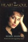 Maria Shaw's Heart & Soul: A Karmic Love & Compatibality Guide - Maria Shaw