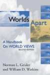 Worlds Apart: A Handbook on World Views - Norman L. Geisler, William D. Watkins