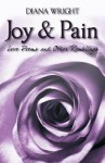 Joy and Pain: Love Poems and Other Ramblings - Diana Wright