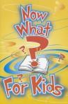 Now What? For Kids - Gospel Publishing House, Ralph W. Harris