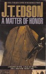 A Matter of Honor - J.T. Edson
