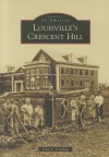 Louisville's Crescent Hill - John E. Findling