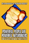 Powerful People Are Powerful Networkers: Your Daily Guide to Becoming a Powerful Person - Peter Biadasz, Richard Possett