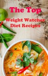 The Top Point Watcher Recipes: The Top Point Watcher Diet Recipes For Weight Loss (Point Watcher Recipes For Weight Loss) - Terry Adams