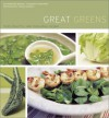 Great Greens: Fresh, Flavorful, and Innovative Recipes - Georgeanne Brennan, Frankie Frankeny, Todd Koons