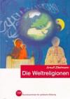 Die Weltreligionen - Arnulf Zitelmann