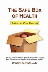 The Safe Box of Health: 3 Steps to Heal Yourself - Bradley R. Wilde