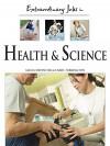 Extraordinary Jobs in Health and Science - Alecia T. Devantier, Carol Turkington