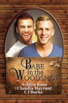 Babe in the Woodshop - Ashlyn Kane, Claudia Mayrant, CJ Burke