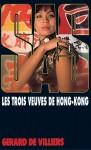 Les trois veuves de Hong Kong - Gérard de Villiers