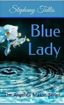 Blue Lady - Stephany Tullis