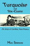 Turquoise and Six-Guns - Marc Simmons