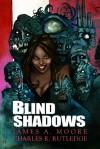 Blind Shadows - James A. Moore, Charles R. Rutledge
