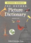 The Oxford Picture Dictionary: Beginning Workbook (The Oxford Picture Dictionary Program) - Marjorie Fuchs