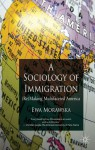 A Sociology of Immigration: (Re)making Multifaceted America - Ewa Morawska