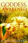 Goddess, Awakened (The Goddess Connection) - Cate Masters