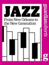 Jazz: From New Orleans to the new generation (Guardian Shorts) - The Guardian, Richard Nelsson