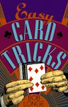 Easy Card Tricks - Bob Longe