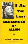I Am The Last Messenger of Allah - Elijah Muhammad, Nasir Hakim