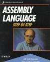 Assembly Language Step-By-Step - Jeff Duntemann