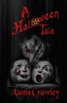 A Halloween Tale - Austin Crawley