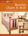Benches, Chairs & Beds: 19 Beautiful Projects for the Home from Woodworking's Top Experts (The Best of Woodworker's Journal series) - Woodworker's Journal