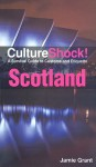 Scotland: A Survival Guide to Customs and Etiquette (Culture Shock! Scotland) - Jamie Grant