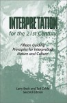 Interpretation for the 21st Century: Fifteen Guiding Principles for Interpreting Nature and Culture, Second Edition - Larry Beck, Ted T. Cable