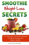 Smoothie Weight Loss Secrets - Tom Corson-Knowles