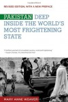 Pakistan: Deep Inside the World's Most Frightening State - Mary Anne Weaver