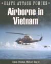 Airborne In Vietnam: 1st Cavalry in Vietnam and 101st Airborne in Vietnam - Michael Sharpe, Brian Leigh Davis