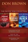 The Pacific Rim Collection: Thunder in the Morning Calm, Fire of the Raging Dragon, Storming the Black Ice (Pacific Rim Series) - Don Brown