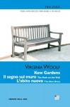 Kew Gardens; Il segno sul muro; L'abito nuovo - Virginia Woolf, Laura Abbarchi