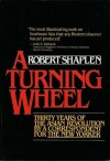 A Turning Wheel: Thirty Years Of The Asian Revolution By A Correspondent For The New Yorker - Robert Shaplen
