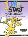 Jump-Start Your Library: Level A: Beginner, Hands-On Materials for Library Learning - Judith Snyder