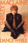 Dance While You Can - Shirley Maclaine