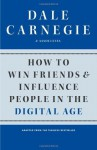 How to Win Friends and Influence People in the Digital Age - Dale Carnegie & Associates
