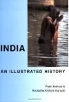 India: An Illustrated History - Prem Kishore, Anuradha Kishore Ganpati