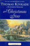 A Christmas Star - Thomas Kinkade, Katherine Spencer