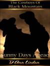 Sunny Days Ahead (The Cowboys of Black Mountain) - D'Ann Lindun