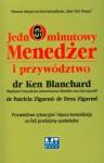 Jednominutowy menedżer i przywództwo : przywództwo sytuacyjne i lepsza komunikacja na linii przełożony-podwładny - Ken Blanchard, Patricia Zigarmi