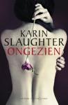 Ongezien - Karin Slaughter, Ineke Lenting