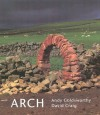 Arch - Andy Goldsworthy, David Craig