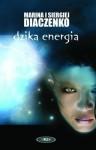 Dzika energia - Maryna Dyachenko, Serhiy Dyachenko, Andrzej Sawicki