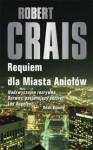 Requiem dla Miasta Aniołów - Robert Crais