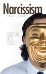 Narcissism: Behind the Mask - David Thomas