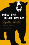 How the Dead Dream - Lydia Millet