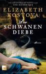 Die Schwanendiebe Roman - Elizabeth Kostova, Werner Löcher-Lawrence