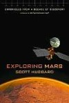 Exploring Mars: Chronicles from a Decade of Discovery - Scott Hubbard, Bill Nye