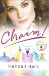 Charm!: A Novel - Kendall Hart, Sebastian Stuart